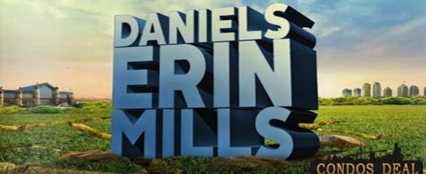 DANIELS ERIN MILLS CONDOS BY DANIELS CORPORATION