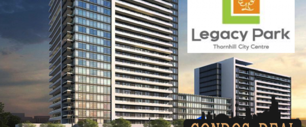 LEGACY PARK CONDOS AT THORNHILL CITY CENTRE
