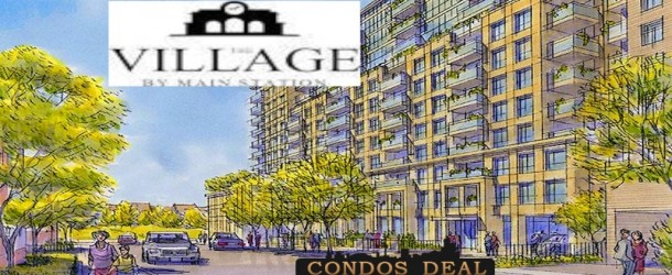 THE VILLAGE BY MAIN STATION CONDOS