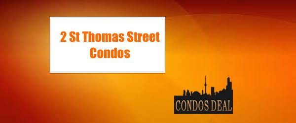 2 ST THOMAS STREET CONDOS BY BENTALL KENNEDY