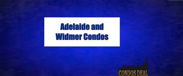 ADELAIDE AND WIDMER CONDOS BY PLAZA