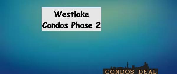 WESTLAKE CONDOS PHASE 2 BY ONNI GROUP OF COMPANIES