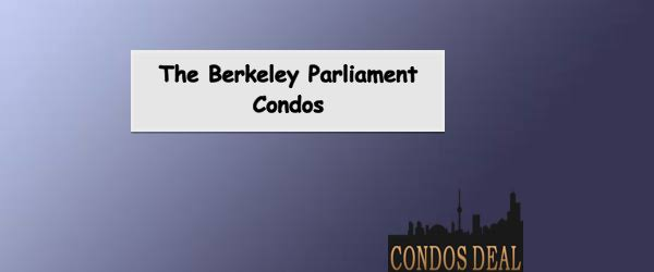 The Berkeley Parliament Condos