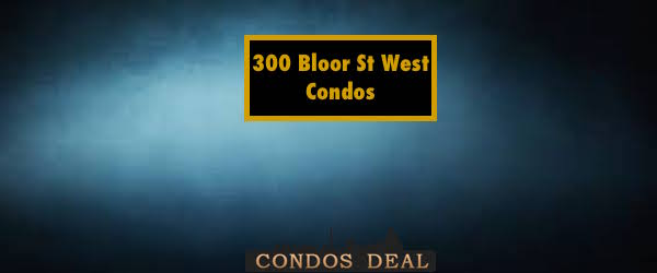 300 Bloor St West Condos
