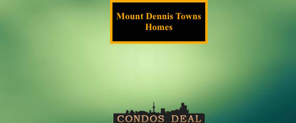 Mount Dennis Towns Homes