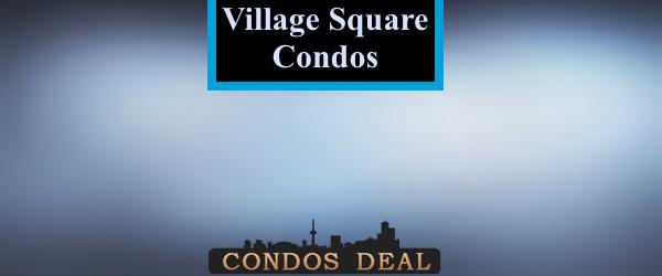 Village Square Condos