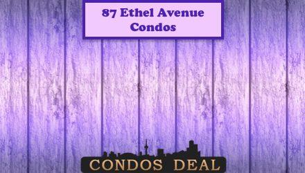 87 Ethel Avenue Condos