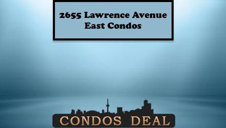 2655 Lawrence Avenue East Condos www.CondosDeal.com