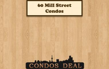 60 Mill St Condos www.CondosDeal.com