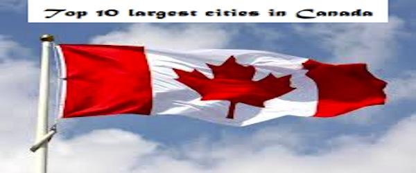 Top Ten Largest Cities in Canada