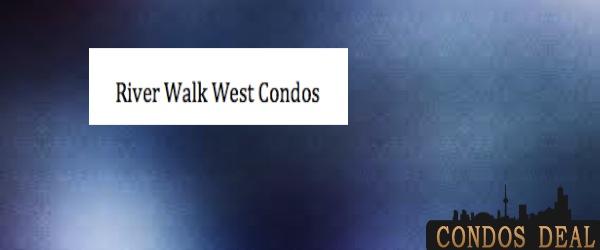 River Walk West Condos