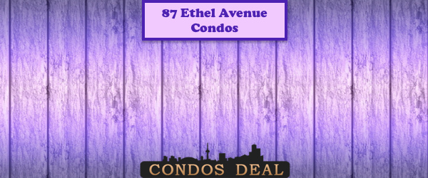 87 Ethel Avenue Condos