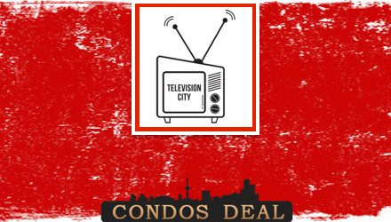 Television City Condos www.CondosDeal.com