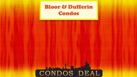 Bloor & Dufferin Condos www.CondosDeal.com