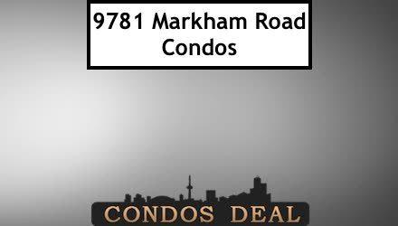 9781 Markham Road Condos